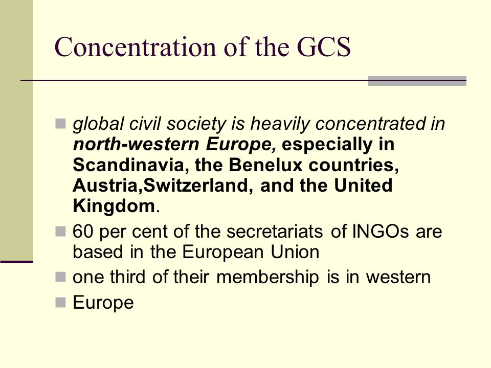Concentration of the GCS global civil society is heavily concentrated in north-western Europe, especially in Scandinavia, the Benelux countries, Austr
