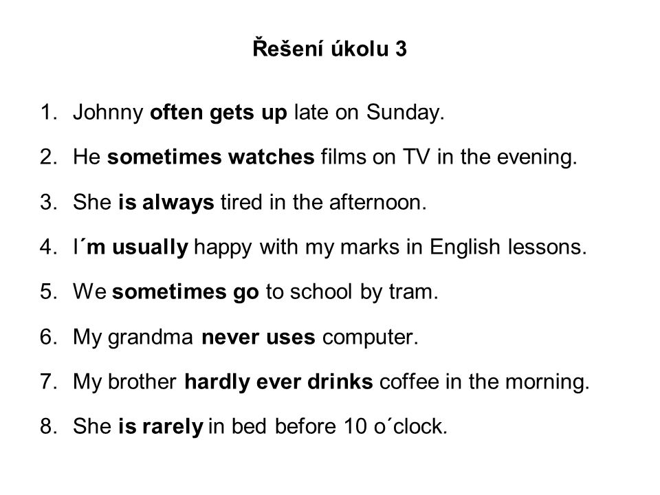 Řešení úkolu 3 1.Johnny often gets up late on Sunday.