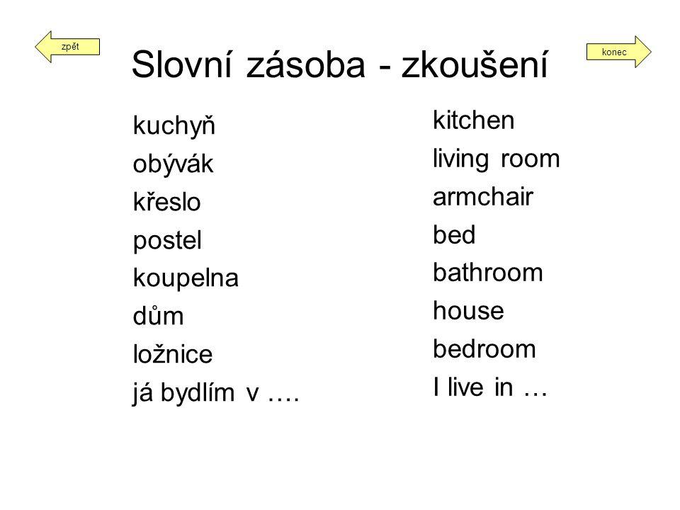 Dosazování slov I live in ___________.We have got a ____________.