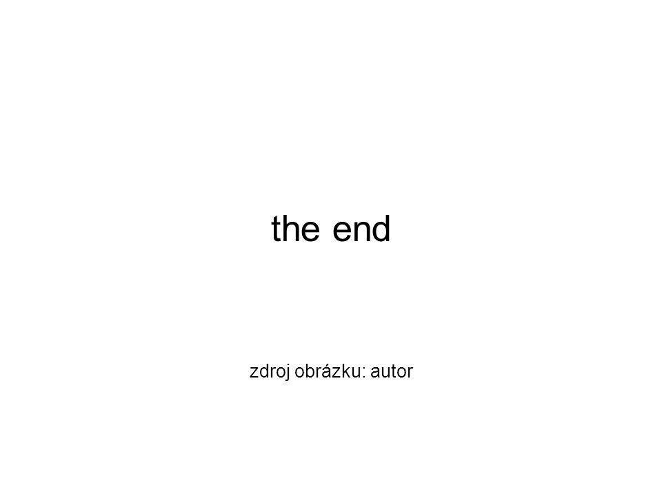 the end zdroj obrázku: autor