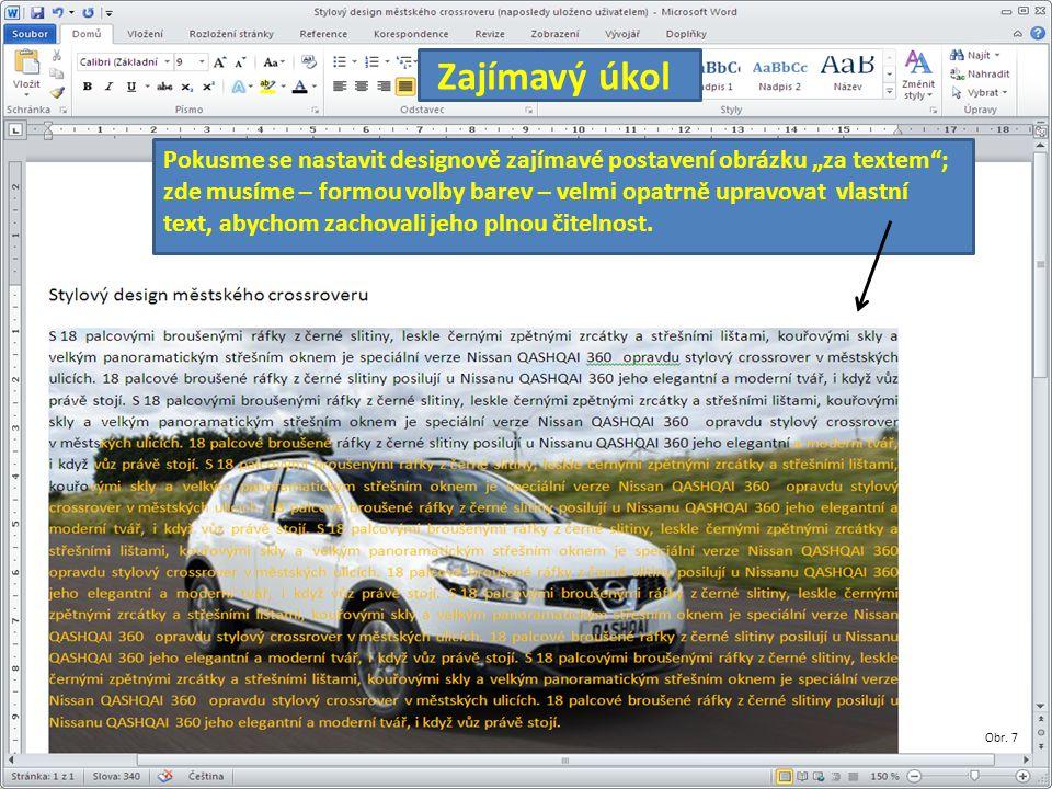 """Pokusme se nastavit designově zajímavé postavení obrázku """"za textem ; zde musíme – formou volby barev – velmi opatrně upravovat vlastní text, abychom zachovali jeho plnou čitelnost."""
