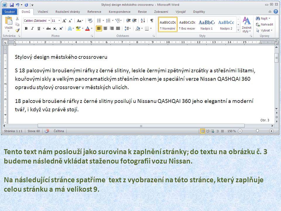 Obr. 3 Tento text nám poslouží jako surovina k zaplnění stránky; do textu na obrázku č. 3 budeme následně vkládat staženou fotografii vozu Nissan. Na