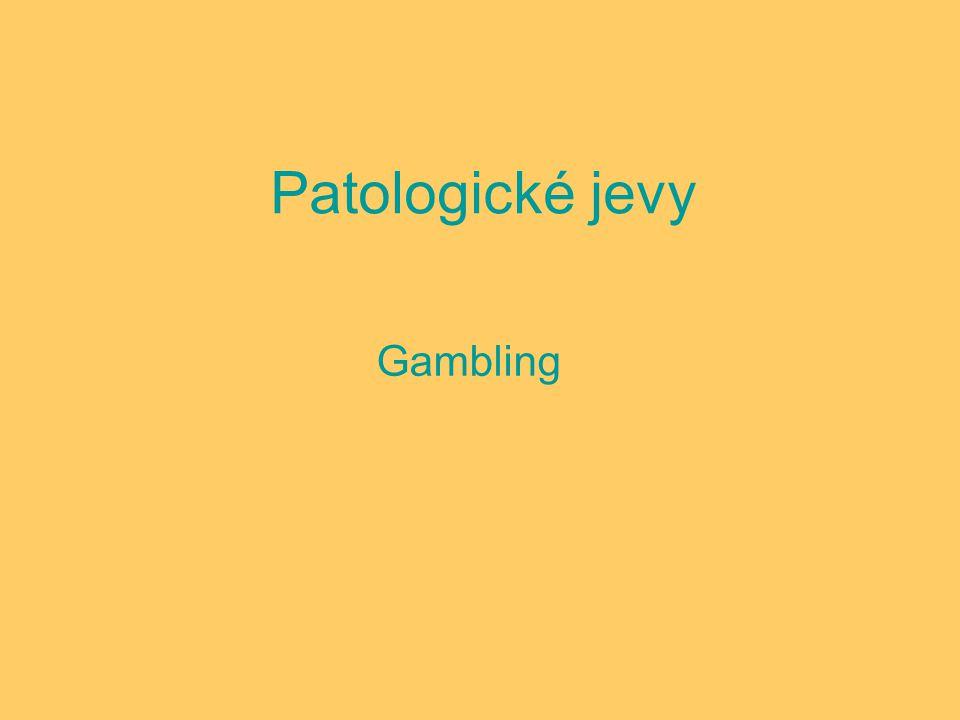 Patologické jevy Gambling