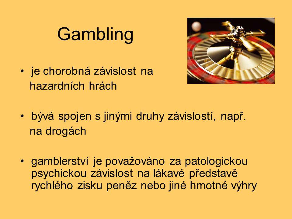 je chorobná závislost na hazardních hrách bývá spojen s jinými druhy závislostí, např.