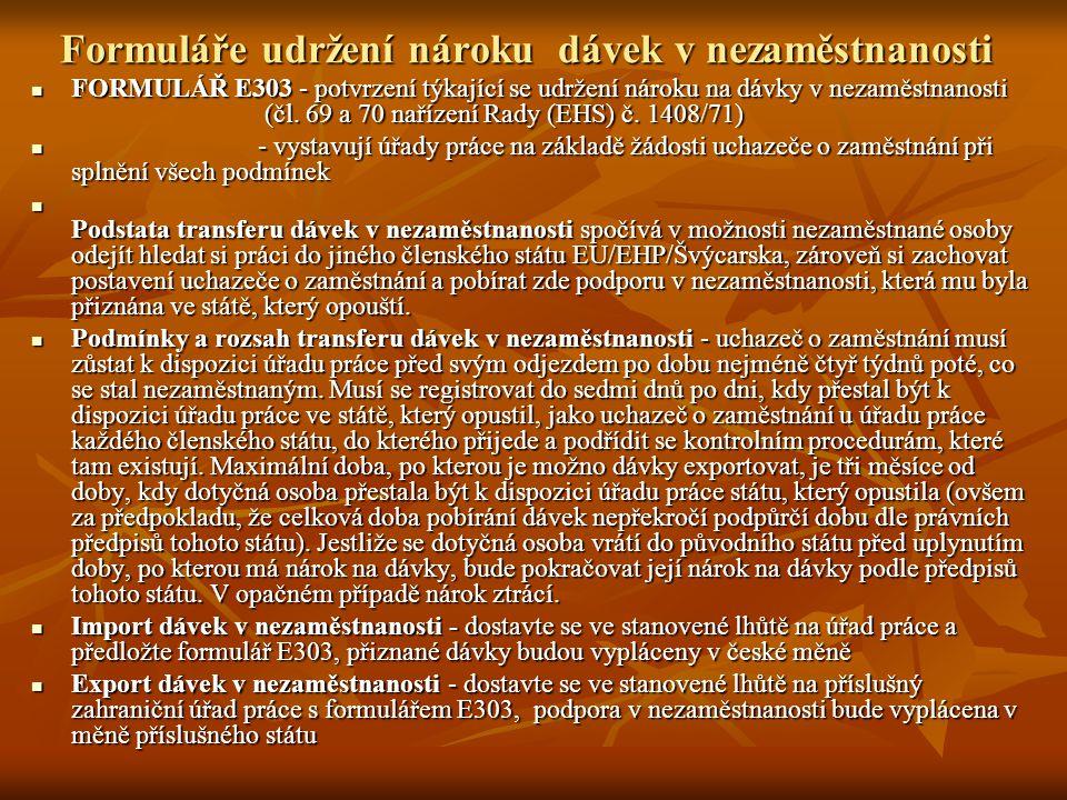 Formuláře udržení nároku dávek v nezaměstnanosti FORMULÁŘ E303 - potvrzení týkající se udržení nároku na dávky v nezaměstnanosti (čl. 69 a 70 nařízení