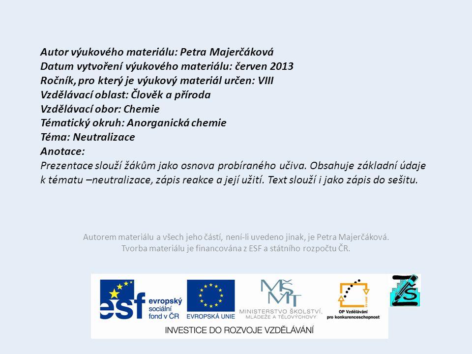 Autor výukového materiálu: Petra Majerčáková Datum vytvoření výukového materiálu: červen 2013 Ročník, pro který je výukový materiál určen: VIII Vzdělá