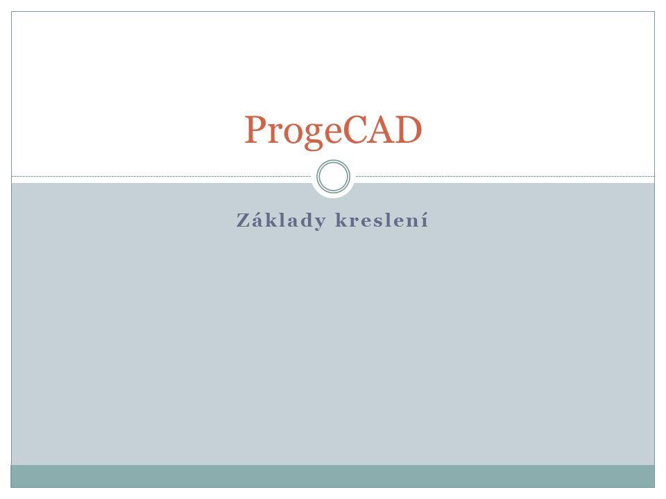 Základy kreslení ProgeCAD