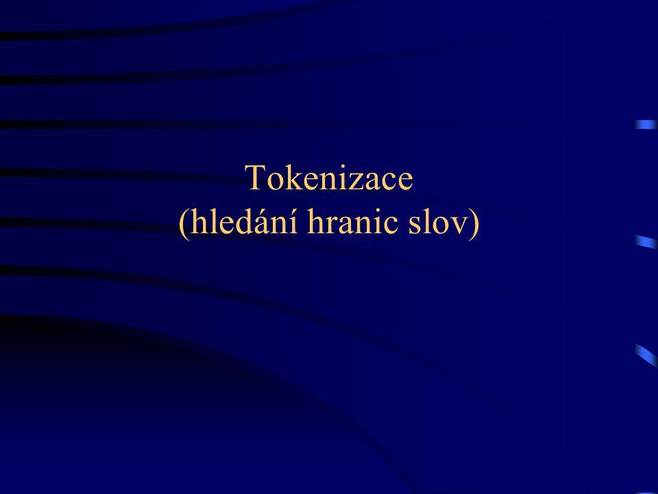 Tokenizace (hledání hranic slov)