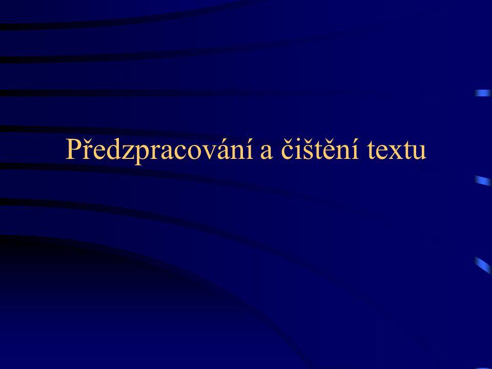 11.10.2007http://ufal.mff.cuni.cz/course/popj17 Textová data Textových dat je potřeba velké množství.