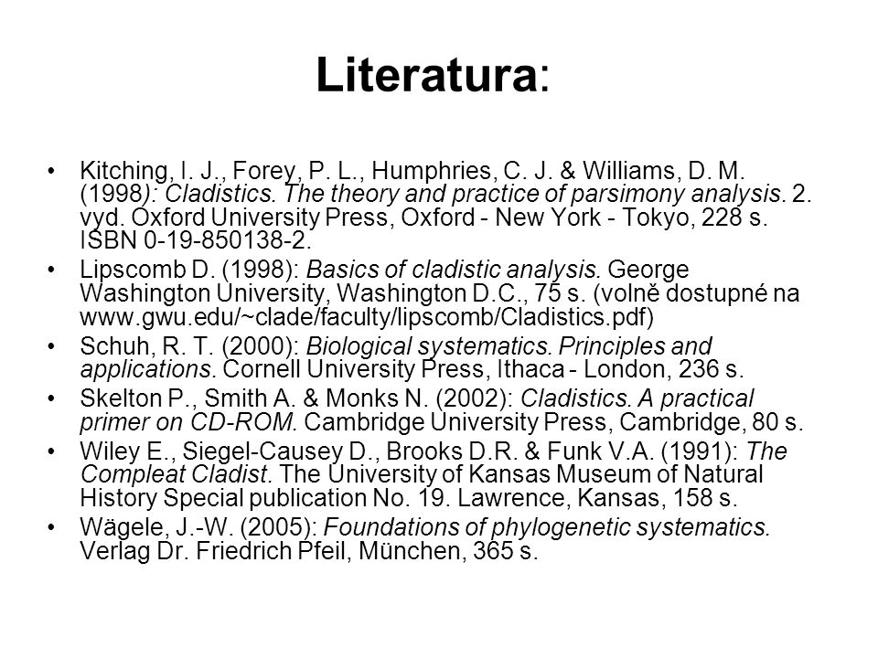 Literatura: Kitching, I. J., Forey, P. L., Humphries, C.