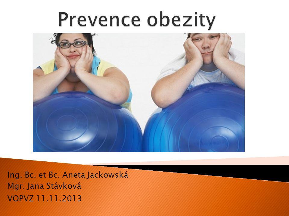  největší celosvětový zdravotní a ekonomický problém  v roce 2008 1,5 miliardy lidí nadváha, půl miliarda obézních  65 % světové populace žije v zemích, kde obezita zabíjí více lidí než podvýživa  43 milionů dětí < 5 let v roce 2010 nadváha  r.