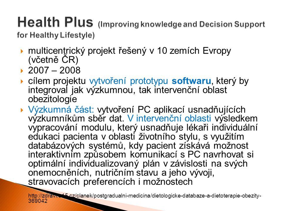  multicentrický projekt řešený v 10 zemích Evropy (včetně ČR)  2007 – 2008  cílem projektu vytvoření prototypu softwaru, který by integroval jak vý