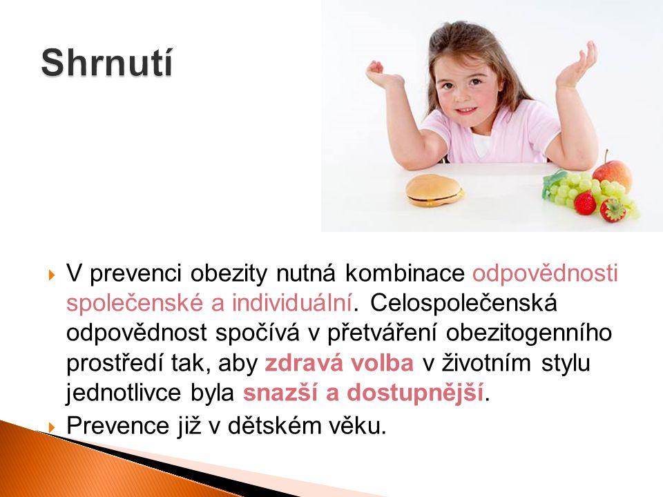  V prevenci obezity nutná kombinace odpovědnosti společenské a individuální. Celospolečenská odpovědnost spočívá v přetváření obezitogenního prostřed