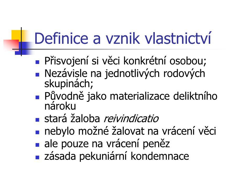 Elasticita vlastnického práva Dig.23, 3, 36 vlastnické právo se vrací k vlastníkovi Dig.