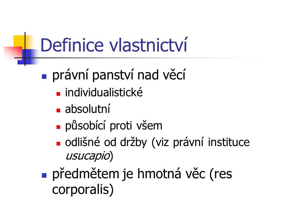 Definice vlastnictví Trvalý charakter vlastnictví není možno omezit časově nepodléhá promlčení nebylo možno vázat převod vlastnického práva na rozvazovací podmínku stejné pravidlo bylo přijato v německém právu § 925 BGB a v polském právu § 157 KC