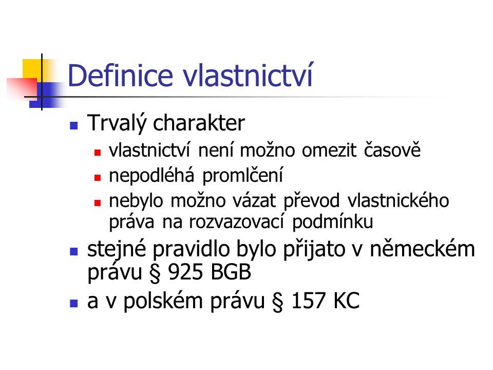 Vydržení Longi temporis praescriptio Změny císaře Justiniána Tzv.
