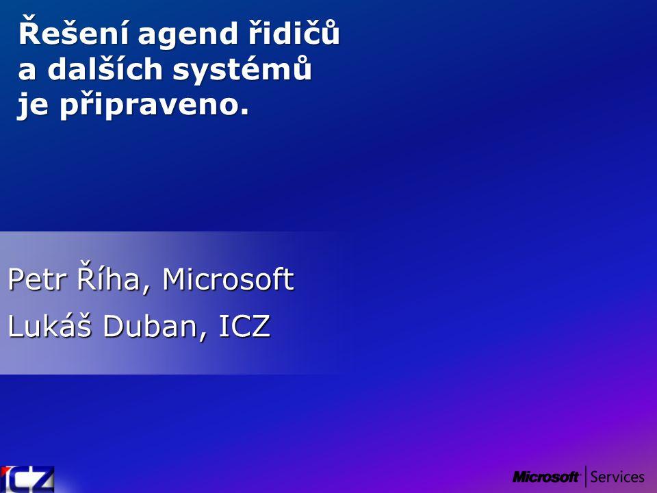 Petr Říha, Microsoft Řešení agend řidičů a dalších systémů je připraveno. Lukáš Duban, ICZ
