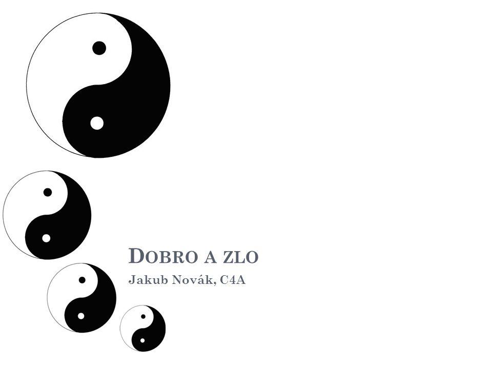 D OBRO A ZLO Jakub Novák, C4A