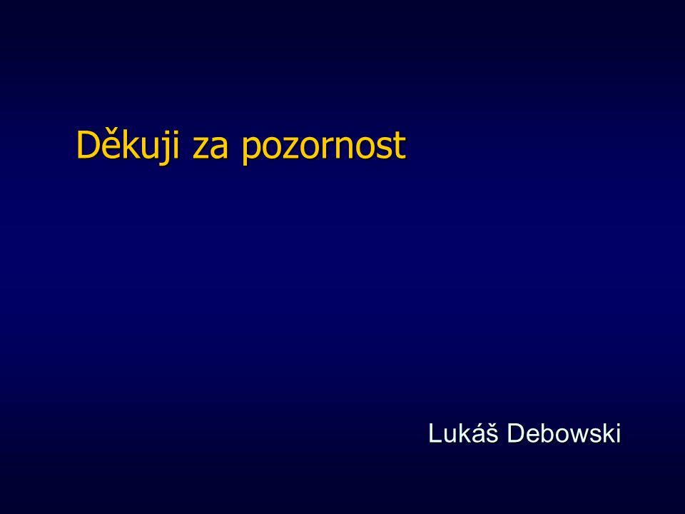 Lukáš Debowski Děkuji za pozornost