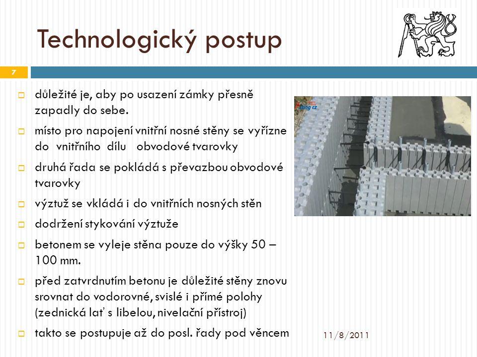 Technologický postup  důležité je, aby po usazení zámky přesně zapadly do sebe.  místo pro napojení vnitřní nosné stěny se vyřízne do vnitřního dílu
