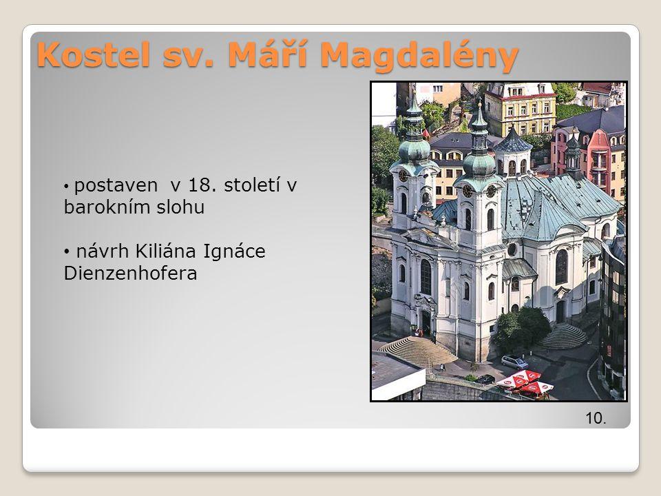 Kostel sv. Máří Magdalény 10. postaven v 18. století v barokním slohu návrh Kiliána Ignáce Dienzenhofera