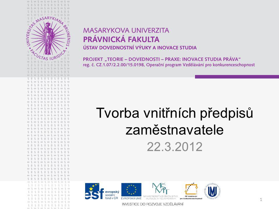 1 Tvorba vnitřních předpisů zaměstnavatele 22.3.2012