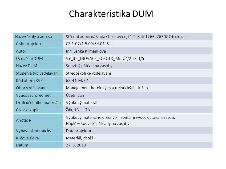 Souvislé příklady na zásoby Náplň práce - Dva souvislé příklady na účtování zásob