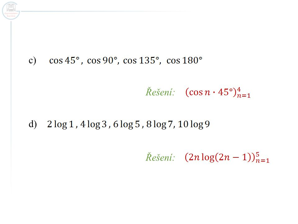 c) Řešení: d) Řešení: