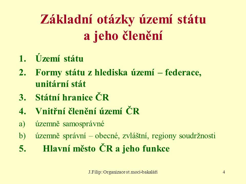J.Filip: Organizace st.moci-bakaláři5 Základní údaje o ČR Česká republika zaujímá rozlohou (78 867 km2) 22.