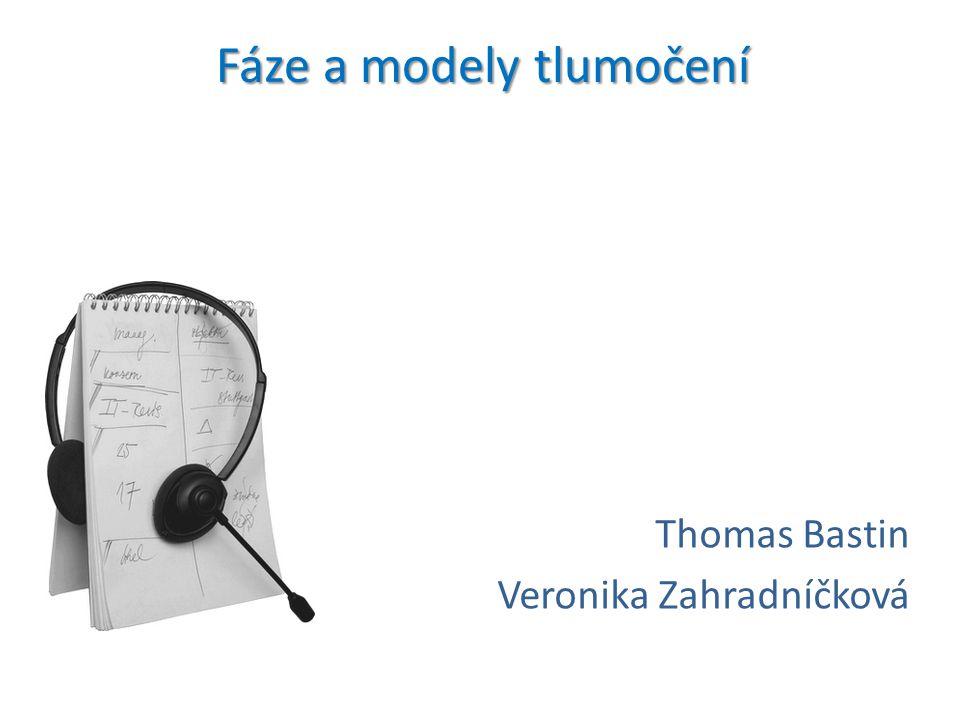 Fáze a modely tlumočení Thomas Bastin Veronika Zahradníčková