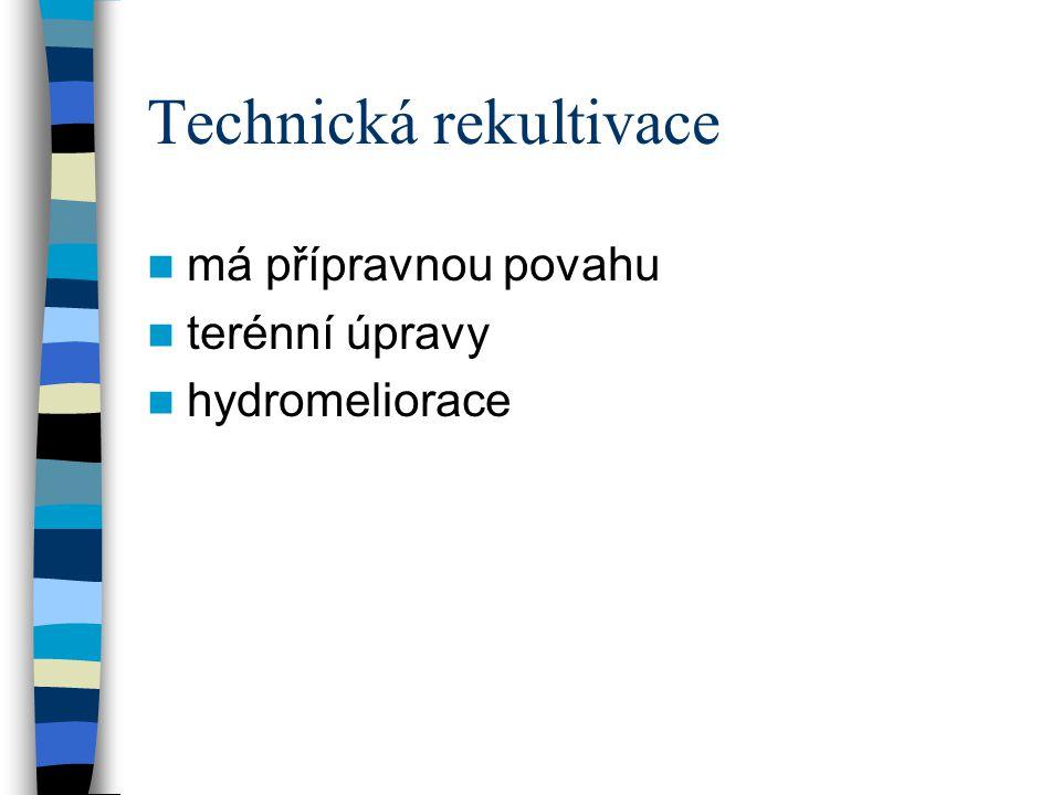 Technická rekultivace má přípravnou povahu terénní úpravy hydromeliorace
