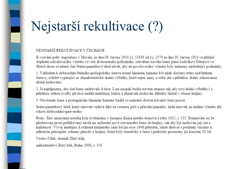 Nejstarší rekultivace (?) NEJSTARŠÍ REKULTIVACE V ČECHÁCH K vyzvání polit.
