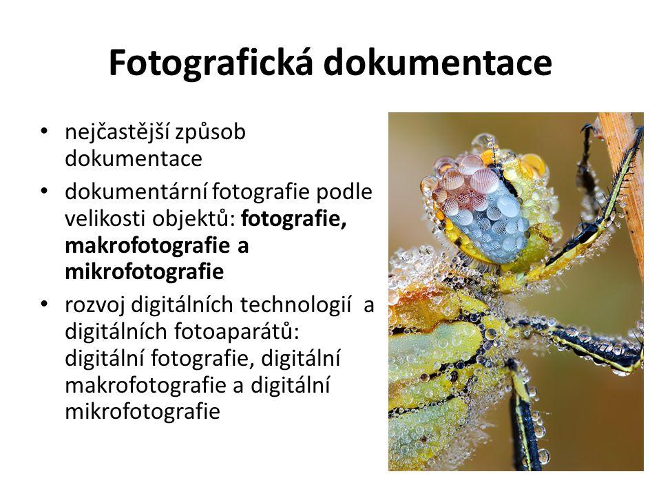 Fotografická dokumentace nejčastější způsob dokumentace dokumentární fotografie podle velikosti objektů: fotografie, makrofotografie a mikrofotografie