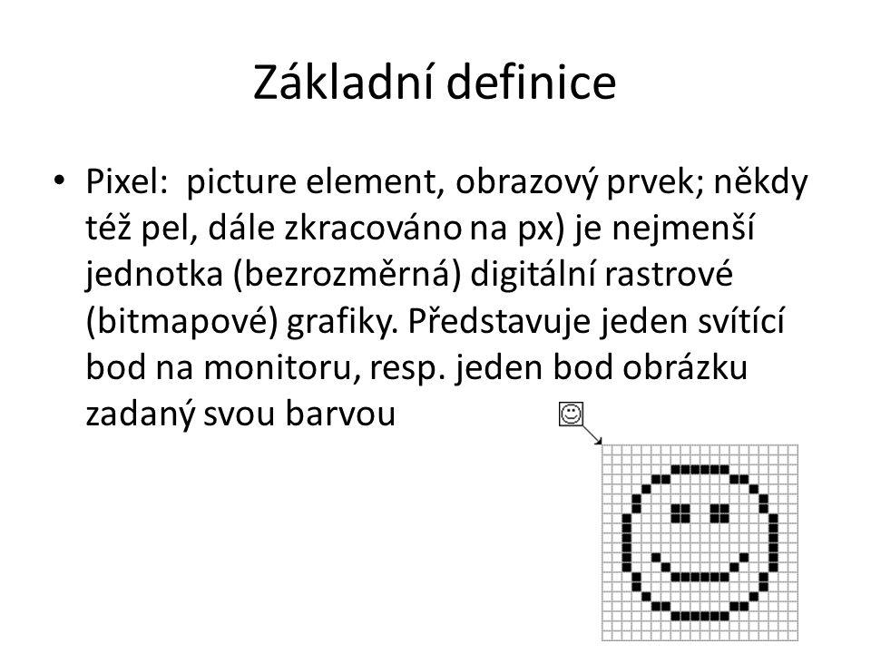 Základní definice Pixel: picture element, obrazový prvek; někdy též pel, dále zkracováno na px) je nejmenší jednotka (bezrozměrná) digitální rastrové