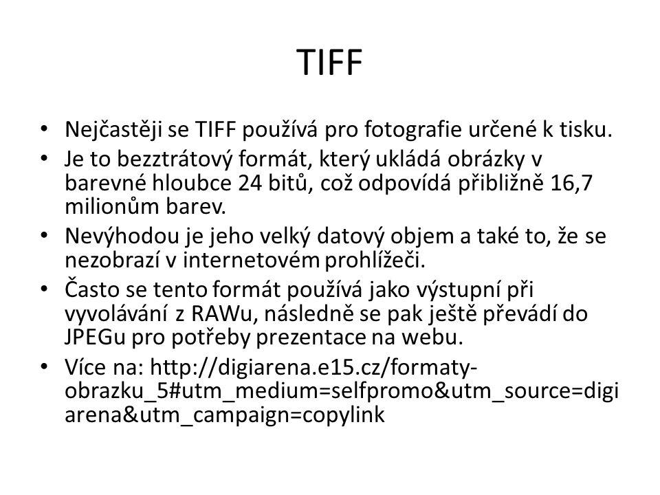TIFF Nejčastěji se TIFF používá pro fotografie určené k tisku. Je to bezztrátový formát, který ukládá obrázky v barevné hloubce 24 bitů, což odpovídá