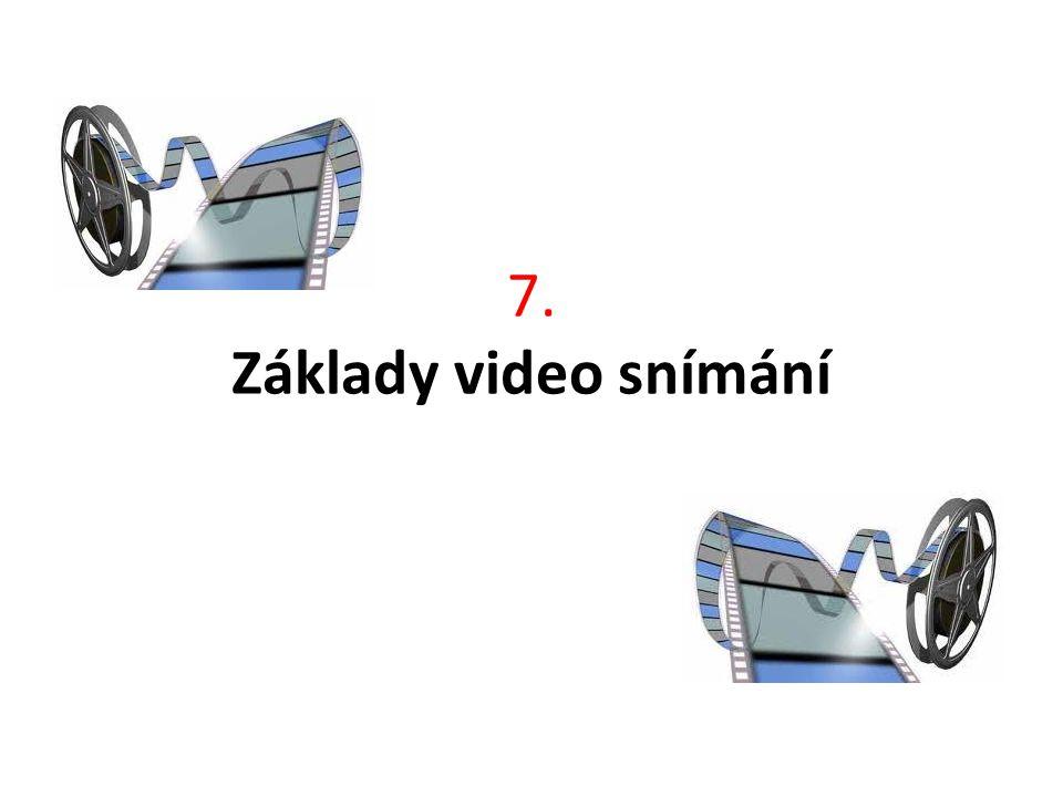 7. Základy video snímání