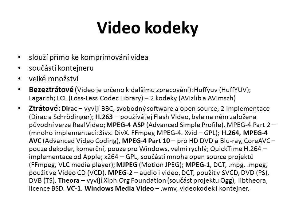 Video kodeky slouží přímo ke komprimování videa součástí kontejneru velké množství Bezeztrátové ( Video je určeno k dalšímu zpracování): Huffyuv (Huff