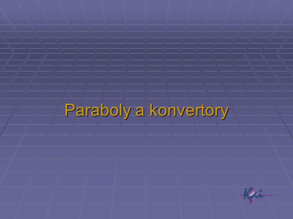 Paraboly a konvertory