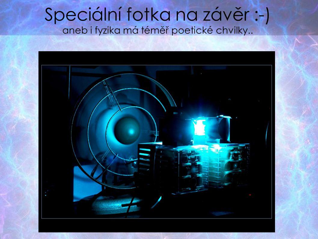 Speciální fotka na závěr :-) aneb i fyzika má téměř poetické chvilky..