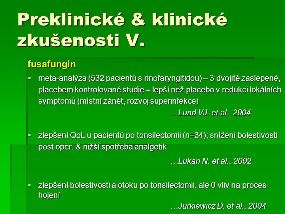 fusafungin  meta-analýza (532 pacientů s rinofaryngitidou) – 3 dvojitě zaslepené, placebem kontrolované studie – lepší než placebo v redukci lokálníc