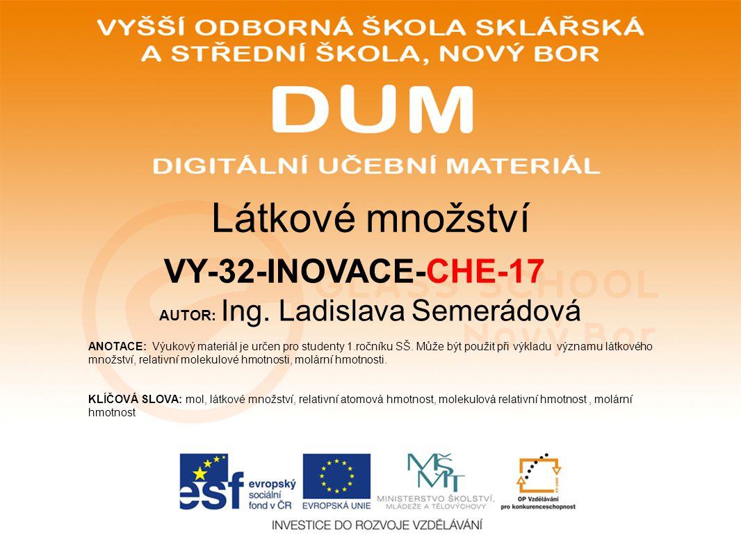 AUTOR: Ing.Ladislava Semerádová ANOTACE: Výukový materiál je určen pro studenty 1.ročníku SŠ.