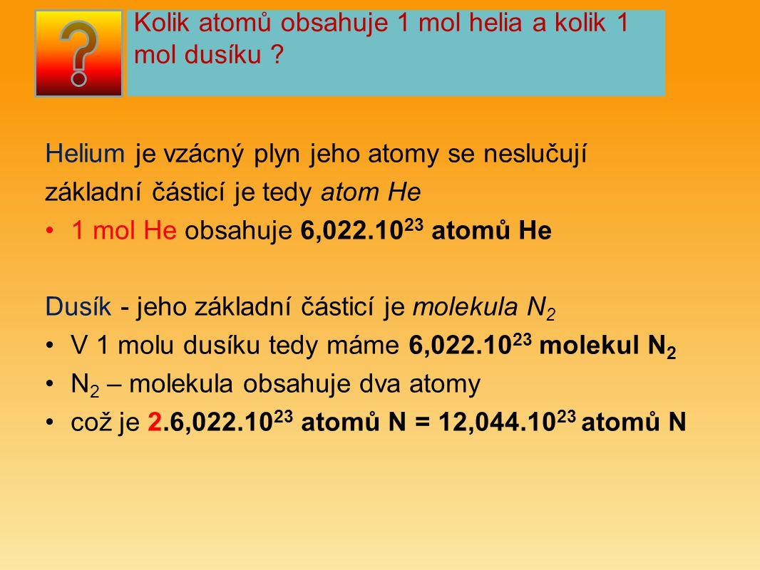 Kolik atomů obsahuje 1 mol helia a kolik 1 mol dusíku .