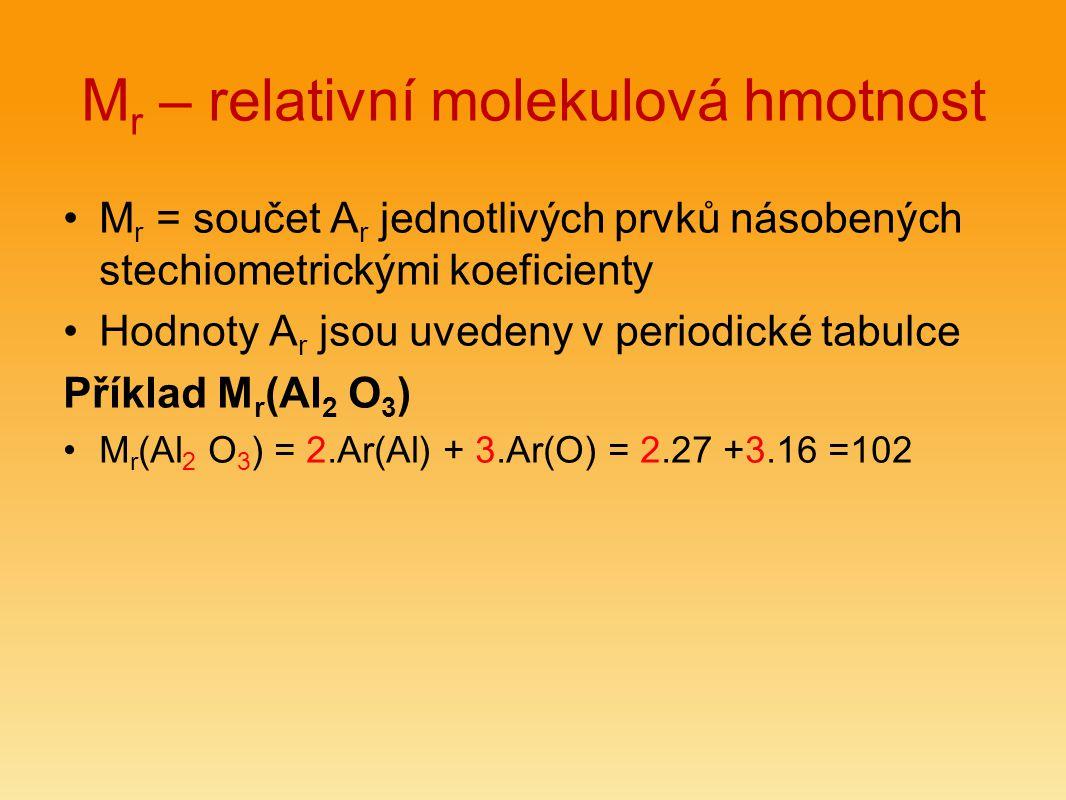"""Molární hmotnost M """"hmotnost jednoho molu M = m n molární hmotnost chemické látky udává jaká je hmotnost 1 molu základních částic chemické látky Jednotky: g mol"""