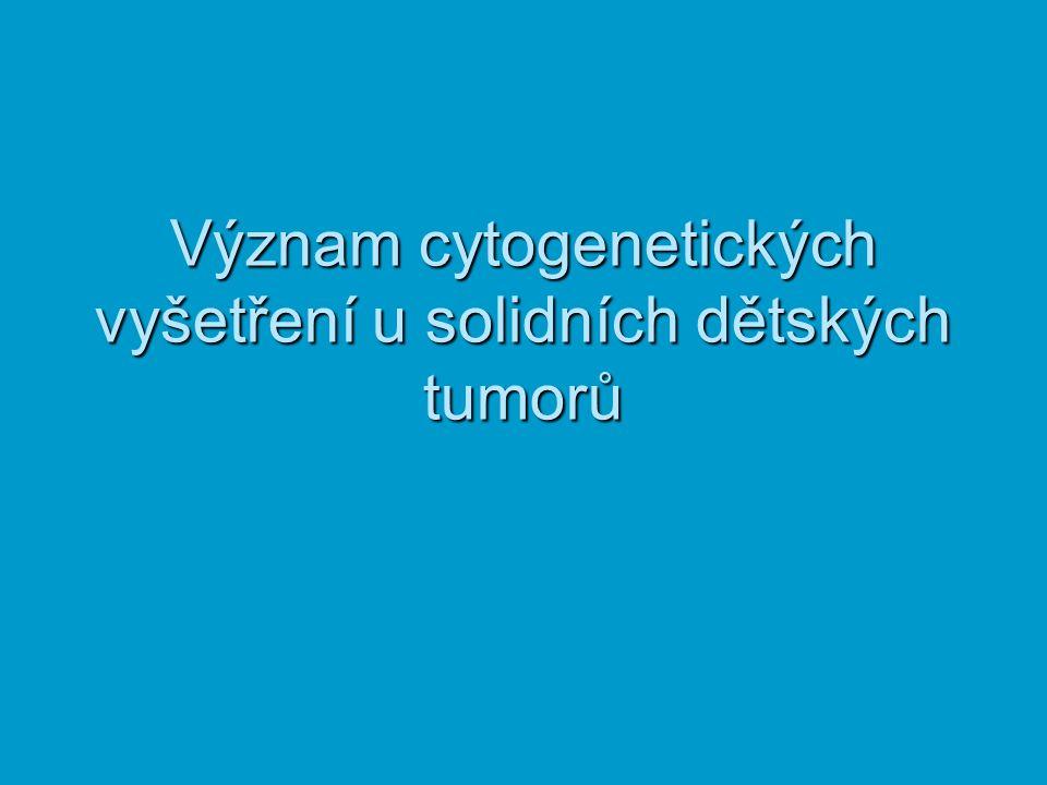 Význam cytogenetických vyšetření u solidních dětských tumorů