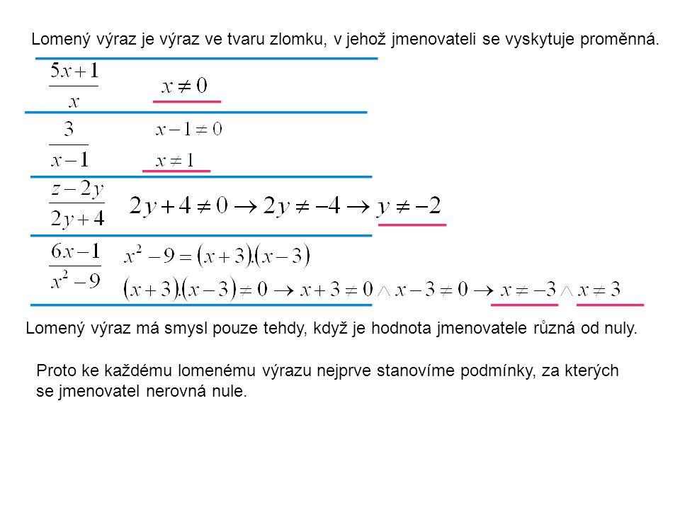 Krácení lomených výrazů provádíme na stejném principu jako krácení zlomků: Krátit můžeme: 1.Rovnou – pokud se v čitateli i ve jmenovateli vyskytuje pouze násobení.