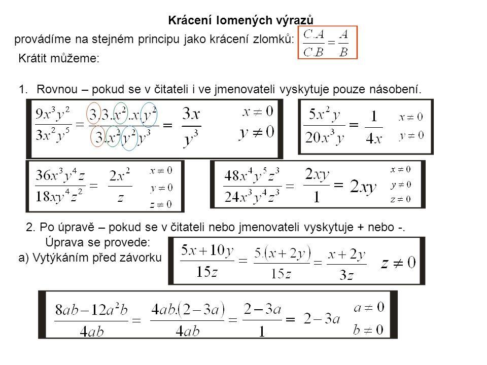 b) Rozkladem trojčlenu podle vzorce c) Vytýkáním i rozkladem, případně použitím dvou různých vzorců