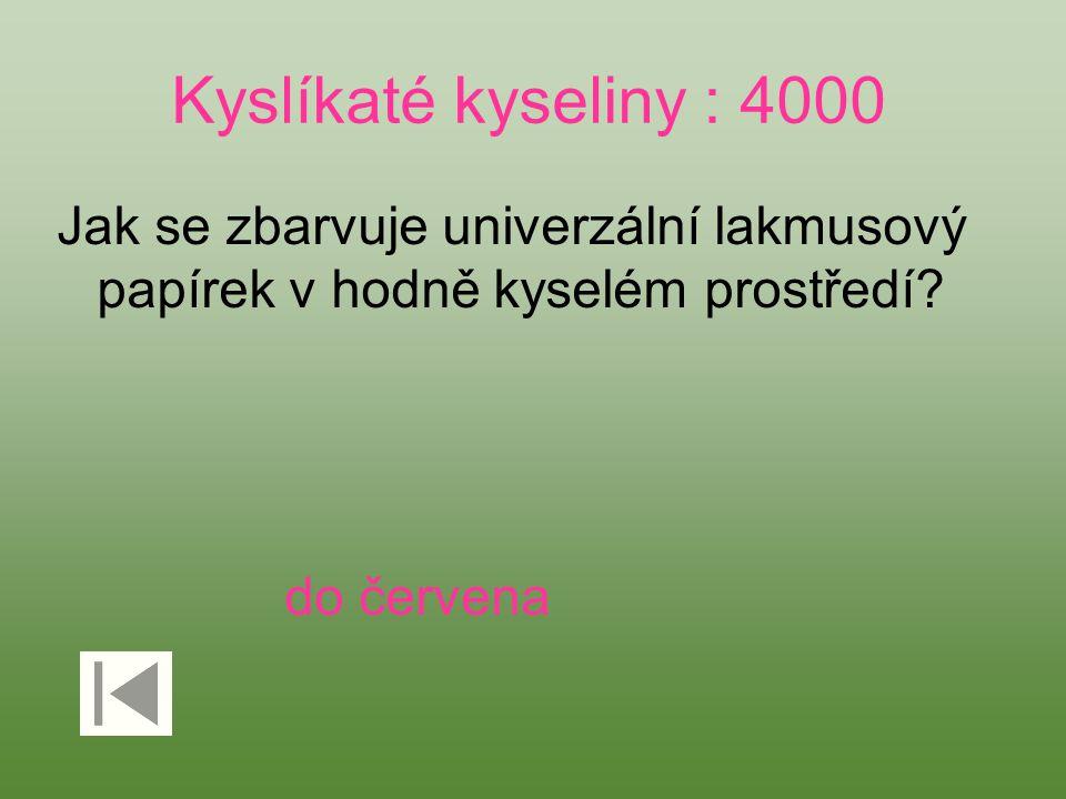 Kyslíkaté kyseliny : 4000 Jak se zbarvuje univerzální lakmusový papírek v hodně kyselém prostředí? do červena
