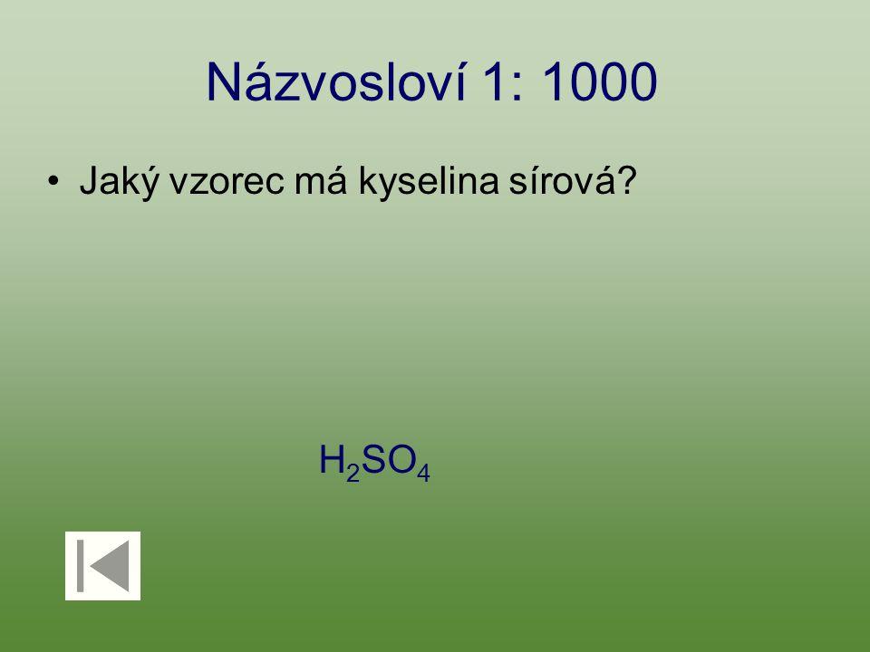 Bezkyslíkaté kyseliny : 2000 Jak se jmenuje kyselina, která se vyskytuje v žaludku člověka.