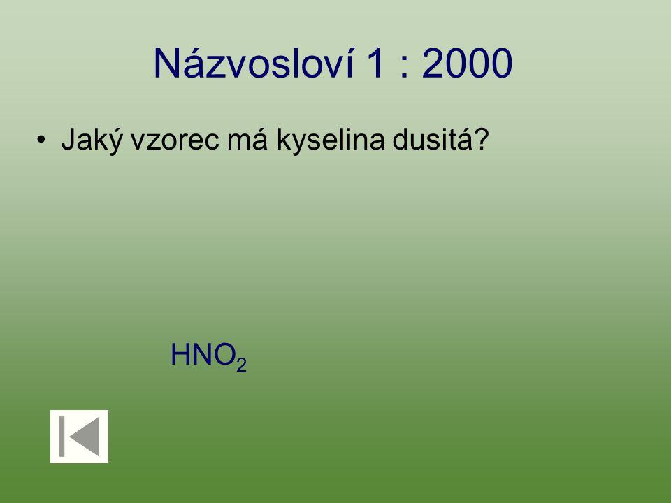 Názvosloví 1 : 3000 Jaký vzorec má kyselina jodovodíková? HI