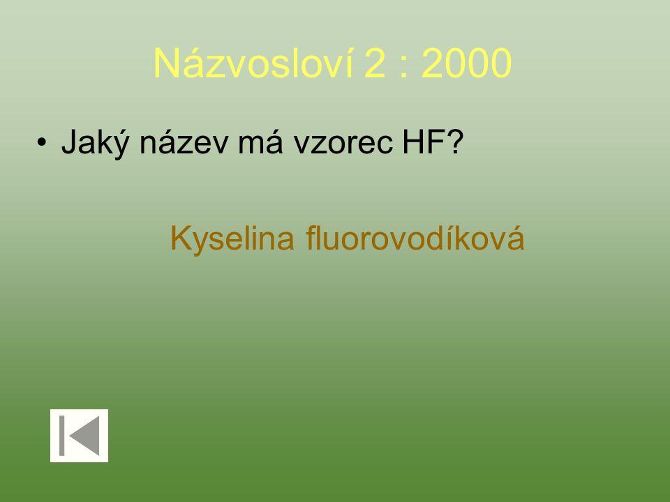 Názvosloví 2 : 3000 Jaký název má vzorec H 2 MnO 4 ? Kyselina manganová